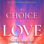 """May – June 2018 – Spiritual Book Study – """"The Choice for Love"""" by Barbara De Angelis"""